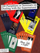 100 Pamphlets or Seminars on Dealing with the Supernatural