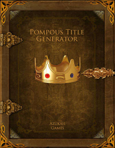 Pompous Title Generator - Azukail Games | Names | Pay What You Want