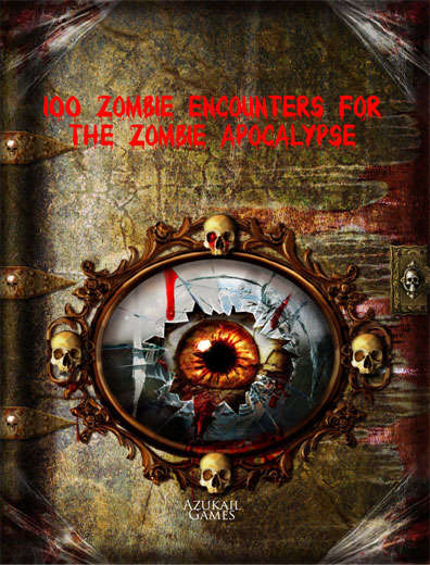 100 Zombie Encounters for the Zombie Apocalypse