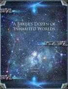 A Baker's Dozen of Inhabited Worlds