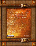A Baker's Dozen of Alchemist Bomb Discoveries (PFRPG)