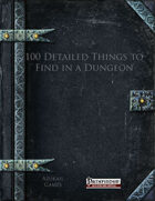 100 Detailed Things to Find in a Dungeon (PFRPG)