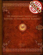 100 Irrelevant Notes and Letters to Bamboozle Players