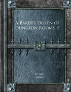 A Baker's Dozen of Dungeon Rooms II