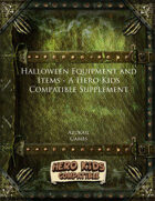 Halloween Equipment and Items - A Hero Kids Compatible Supplement