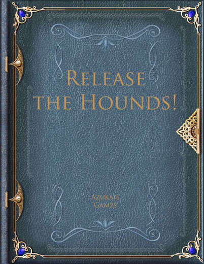Release the Hounds!