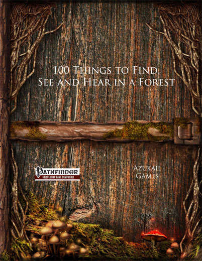 100 Things to Find, See and Hear in a Forest (PFRPG)