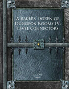 A Baker's Dozen of Dungeon Rooms IV: Level Connectors