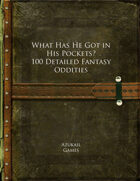 What Has He Got in His Pockets? 100 Detailed Fantasy Oddities