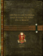 100 Pieces of Flotsam and Jetsam To Find On A Beach (5E)
