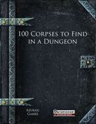 100 Corpses to Find in a Dungeon (PFRPG)