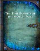 The Time Bandits of the Motley Faire