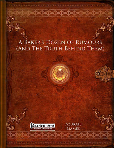 A Baker's Dozen of Rumours (And The Truth Behind Them) (PFRPG)