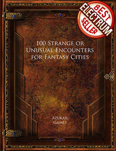 100 Strange or Unusual Encounters for Fantasy Cities