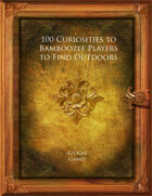 100 Curiosities to Bamboozle Players to Find Outdoors