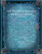 100 Fantasy Islands to Encounter