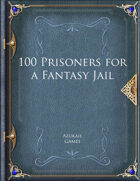 100 Prisoners for a Fantasy Jail
