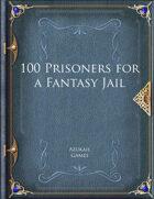 100 Prisoners for a Fantasy Jail