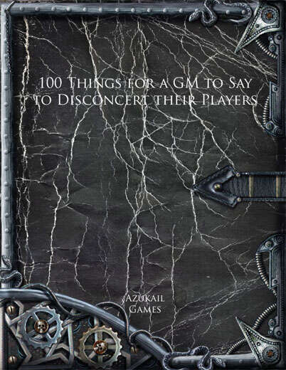 100 Things for a GM to Say to Disconcert their Players