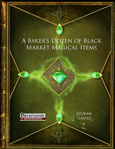 A Baker's Dozen of Black Market Magical Items (PFRPG)