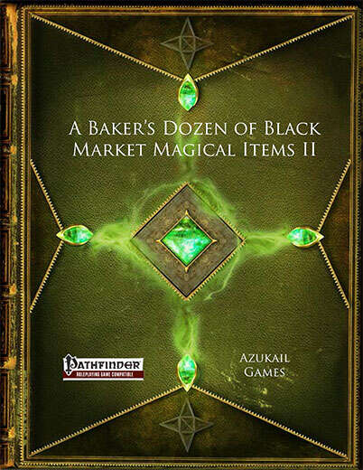 A Baker's Dozen of Black Market Magical Items (PFRPG) II