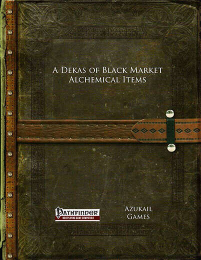 A Dekas of Black Market Alchemical Items (PFRPG)