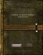 A Dekas of Black Market Equipment (PFRPG)