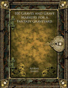 100 Graves and Grave Markers for a Fantasy Graveyard