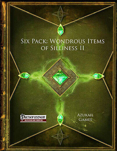 Six Pack: Wondrous Items of Silliness II (PFRPG)