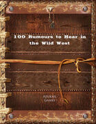 100 Rumours to Hear in the Wild West