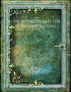 100 Superstitions for a Fantasy Setting