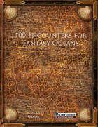 100 Encounters for Fantasy Oceans (PFRPG)
