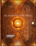 10 Ammunition Spells