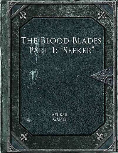 The Blood Blades Part 1: Seeker