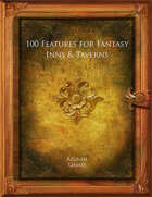 100 Features for Fantasy Inns  and  Taverns