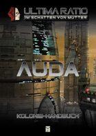 Ultima Ratio - Im Schatten von MUTTER - Kolonie-Handbuch Auda