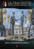 ULTIMA RATIO - Im Schatten von MUTTER: Das Lukeanische Reich