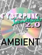 Cyberpunk Soundtracks 2.0: Cyberscape (Ambient)