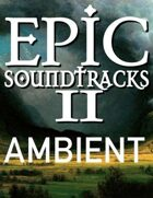 Epic Soundtracks II: Lost Souls (Ambient)