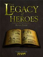 The Legacy of Heroes: Heroic Races