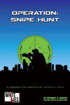 Operation: Snipe Hunt