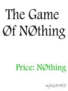 The Game 0f N0thing