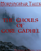 Morningstar Tales - The Ghouls of Gorl Gadhel