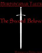 Morningstar Tales - The Sword Below