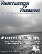 Master Solo Engines: Gain Compelling Adventures by Asking, and Answering, the Correct Questions