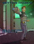 Setting Works: Near-Future Detective
