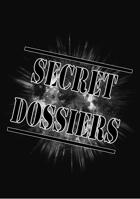 Secret Dossiers