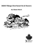 D100 Things Overheard In A Tavern