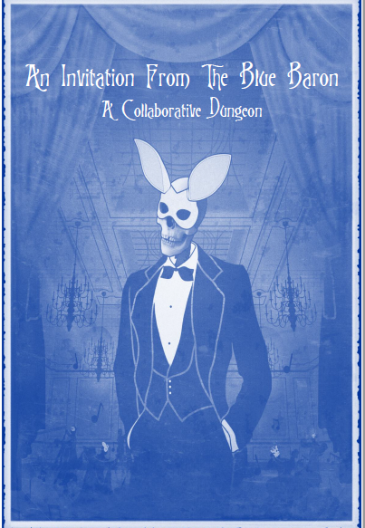 An Invitation From The Blue Baron (A Collaborative Dungeon For ...