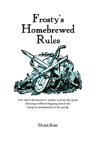 Frosty's Quick Homebrew rules